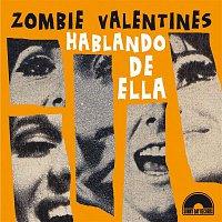 The Zombie Valentines – Hablando de Ella