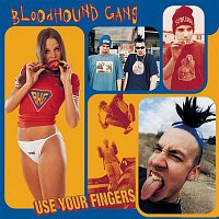 Bloodhound Gang – Use Your Fingers