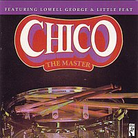 Chico Hamilton, Lowell T. George, Little Feat – The Master