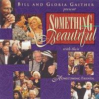 Bill & Gloria Gaither – Something Beautiful