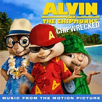 Alvin, The Chipmunks – Chipwrecked (Music From The Motion Picture)