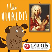 Various Artists.. – I Like Vivaldi! (Menuetto Kids: Classical Music for Children)