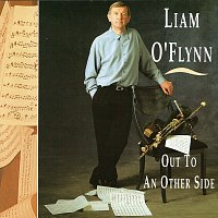 Liam O'Flynn – Out To An Other Side