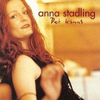 Anna Stadling – Det kanns