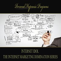 Personal Hypnosis Programs – Internet_Idol - The Internet Marketing Domination Series