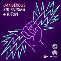 Kid Enigma, Riton – Dangerous