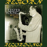 Lester Young – Boston 1950, The Unissued Recordings  (HD Remastered)