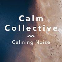 Calm Collective – Calming Noise
