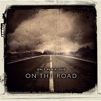 Only Men Aloud – On the Road