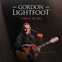 Gordon Lightfoot – Plans of My Own