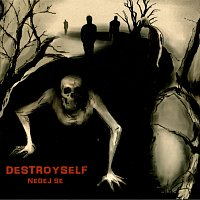 Destroyself – Nedej se