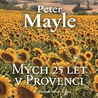 Pavel Soukup – Mayle: Mých 25 let v Provenci