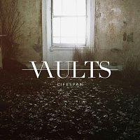 Vaults – Lifespan