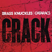 Brass Knuckles, The Cataracs – Crack
