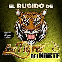 Los Tigres Del Norte – El Rugido...De Los Tigres Del Norte