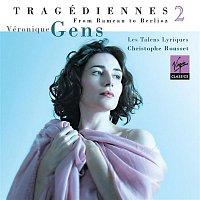 Veronique Gens, Les Talens Lyriques, Christophe Rousset – 'Tragédiennes', vol. II