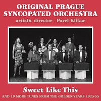 Original Prague Syncopated Orchestra – Sweet Like This