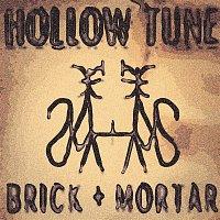 Brick + Mortar – Hollow Tune