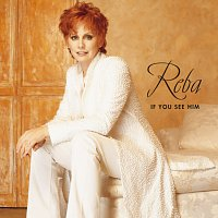 Reba McEntire – If You See Him
