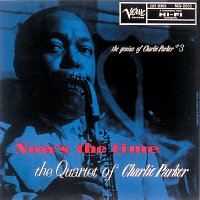 Charlie Parker Quartet – Now's The Time