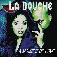 La Bouche – A Moment Of Love