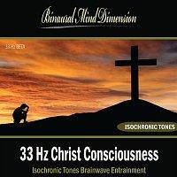 Binaural Mind Dimension – 33 Hz Christ Consciousness: Isochronic Tones Brainwave Entrainment