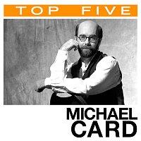 Michael Card – Top 5: Hits