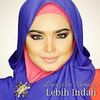 Dato Siti Nurhaliza – Lebih Indah