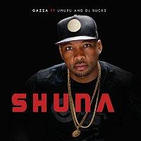 Gazza, Uhuru, DJ Bucks – Shuna