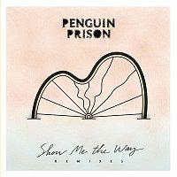 Penguin Prison – Show Me the Way (Remixes)