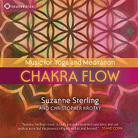 Suzanne Sterling & Christopher Krotky – Chakra Flow: Music for Yoga and Meditation