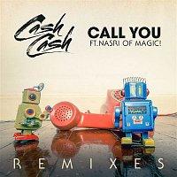 Cash Cash – Call You (feat. Nasri of MAGIC!) [Remixes]
