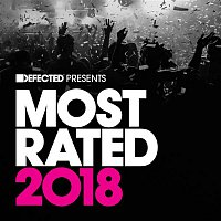 Various Artists.. – Defected Presents Most Rated 2018