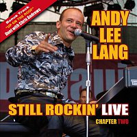 Andy Lee Lang – Still Rockin' Live - Chapter Two