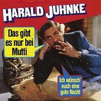 Harald Juhnke – Das gibt es nur bei Mutti