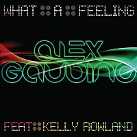 Alex Gaudino, Kelly Rowland – What A Feeling (Part 1)