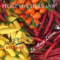Heinz Von Hermann, Jazz ahead Picante – La Alma Latina