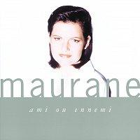 Maurane – Ami Ou Ennemi