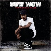 Bow Wow, Johnta Austin – You Can Get It All