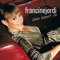 Francine Jordi – Dann kamst du