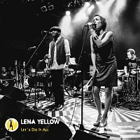 Lena Yellow – Let's Do It All