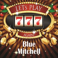 Blue Mitchell – Lets play again