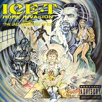 Ice T – Home Invasion (Includes 'The Last Temptation Of Ice')