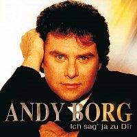 Andy Borg – Ich sag' ja zu dir