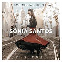 Sónia Santos – Maos Cheias De Nada / Beijo Sem Nome