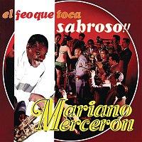 Mariano Mercerón y Su Orquesta – El Feo que Toca Sabroso