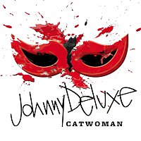 Johnny Deluxe – Catwoman