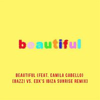 Bazzi vs., Camila Cabello – Beautiful (feat. Camila Cabello) [Bazzi vs. EDX Remix]