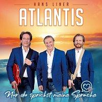 Atlantis – Nur du sprichst meine Sprache