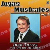Juan Torres – Joyas Musicales: Mis Favoritas, Vol. 1